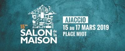 15° Salon de la Maison - Ajaccio