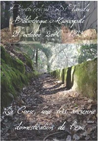 La Corse, Une Très Ancienne Domestication De L'eau