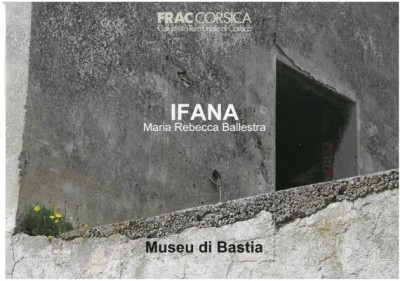 Exposition du FRAC Corsica « Ifana »