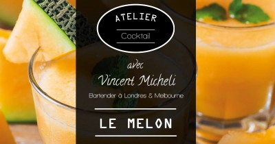Atelier cocktail 100% melon