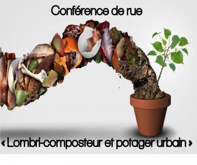 Conférence de rue « Lombri-composteur et potager urbain »
