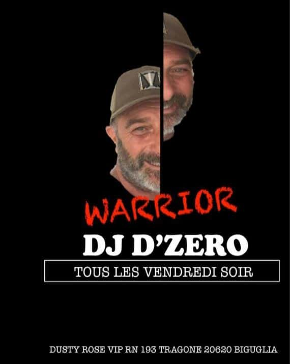 Warrior DJ D'ZERO au Dusty Rose VIP